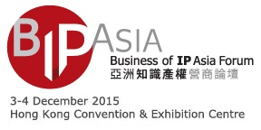 2015 Business of IP Asia Forum (BIP ASIA)
